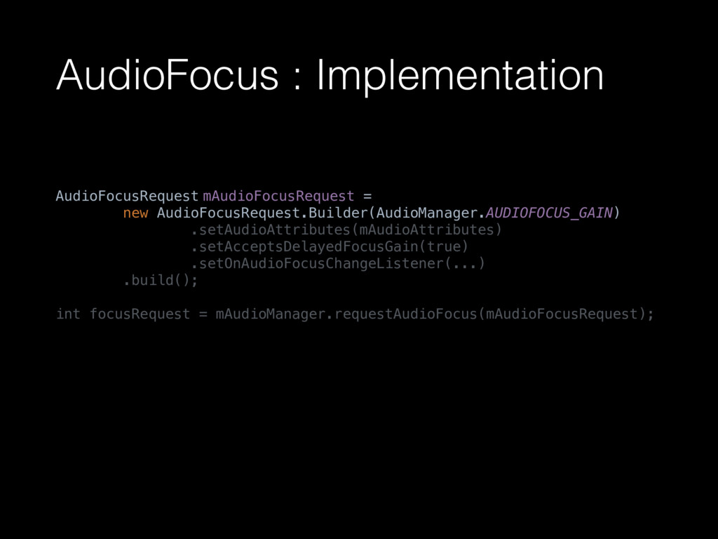 AudioFocus : Implementation AudioFocusRequest m...