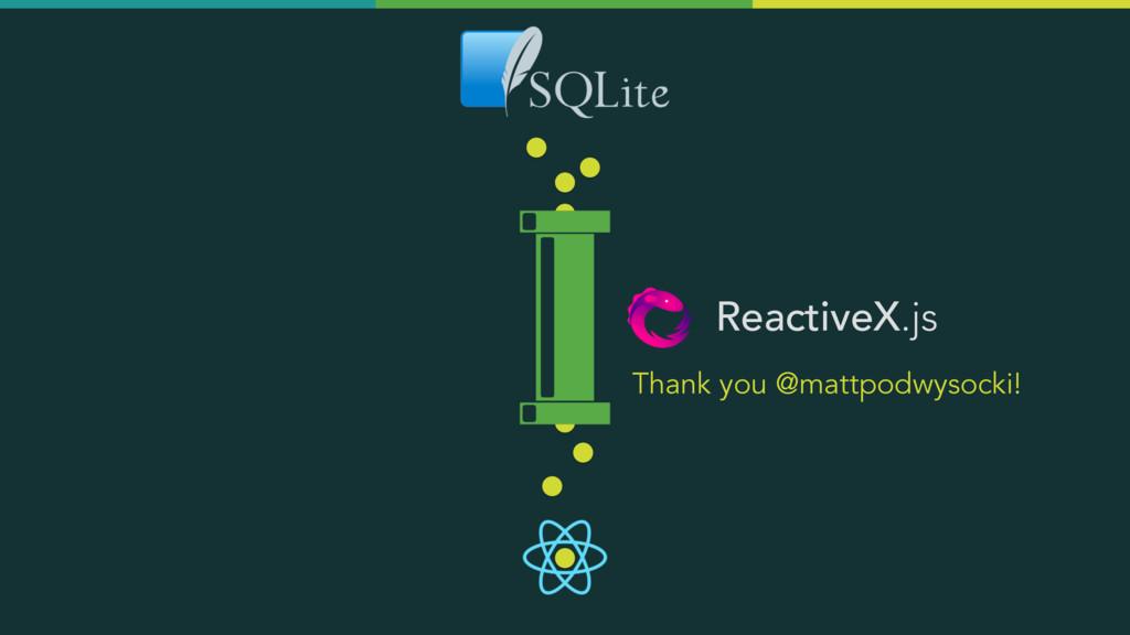 ReactiveX.js Thank you @mattpodwysocki!