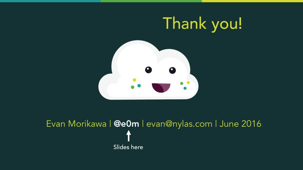 Evan Morikawa | @e0m | evan@nylas.com | June 20...