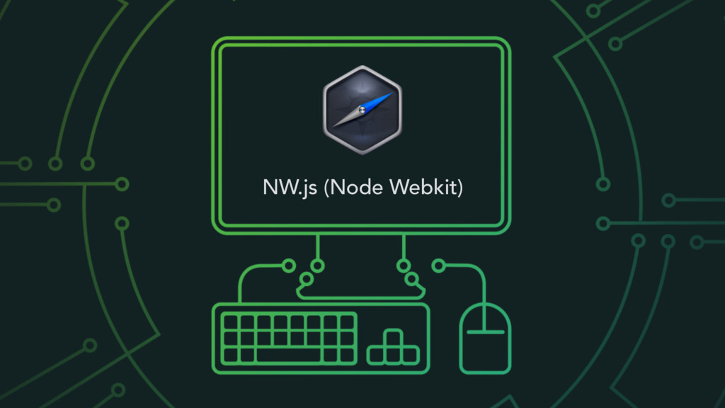 NW.js (Node Webkit)