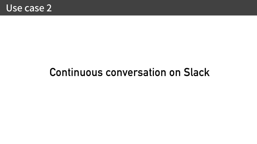 6TFDBTF Continuous conversation on Slack