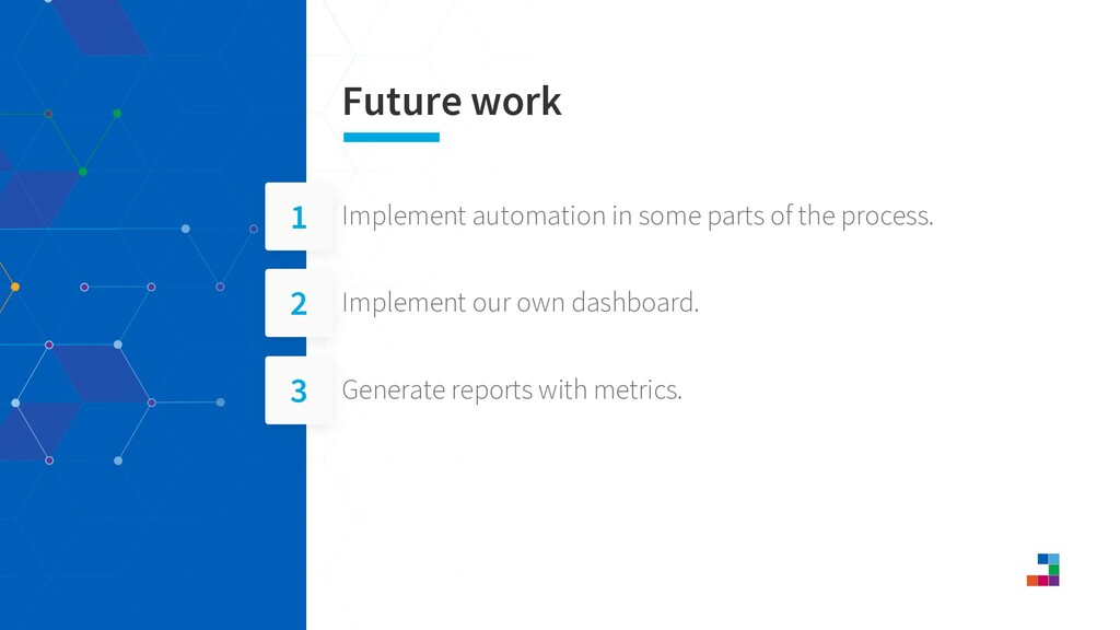 Implement automation in some parts of the proce...