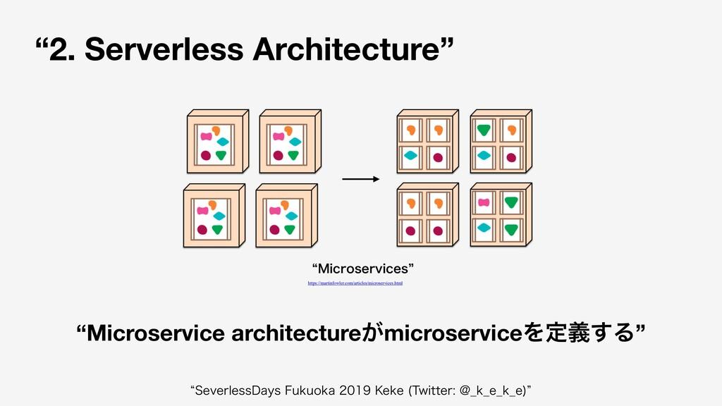 """2. Serverless Architecture"" ""Microservice arch..."