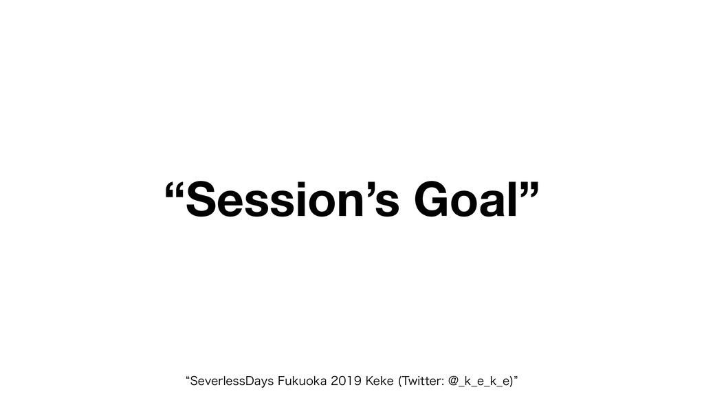 """""""Session's Goal"""" l4FWFSMFTT%BZT'VLVPLB,F..."""