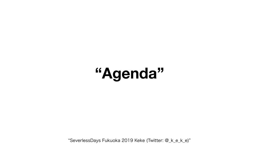 """""""Agenda"""" l4FWFSMFTT%BZT'VLVPLB,FLF 5XJU..."""