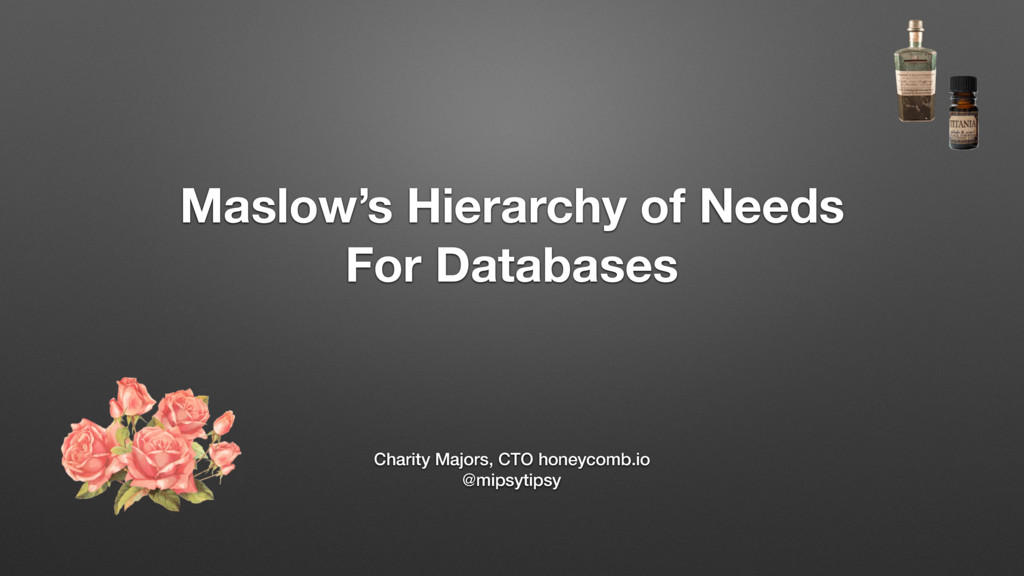 Maslow's Hierarchy of Needs For Databases Chari...