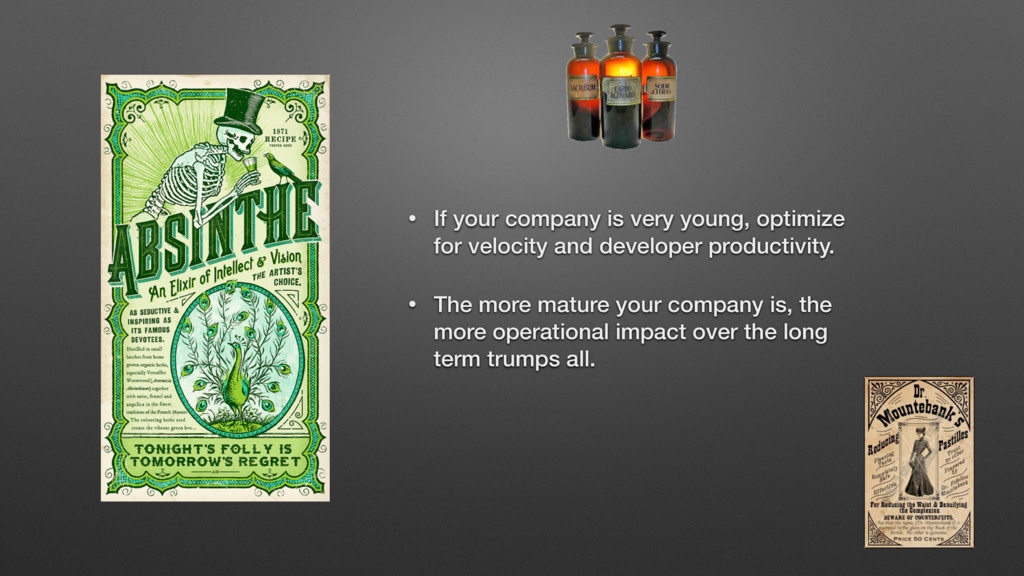 • If your company is very young, optimize for v...