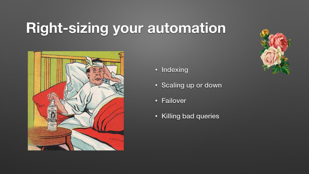 Right-sizing your automation • Indexing • Scali...