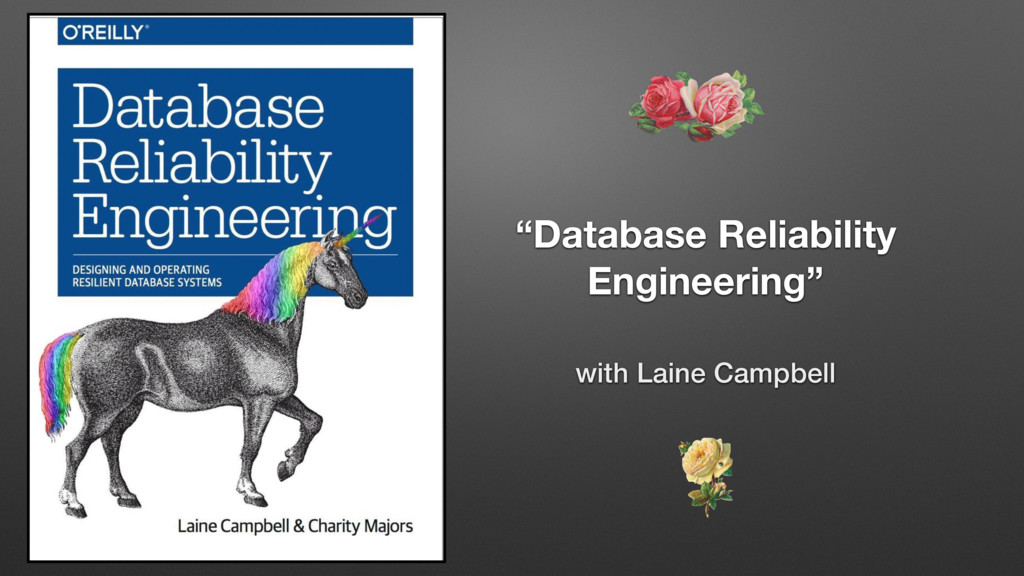 """Database Reliability Engineering"" with Laine C..."