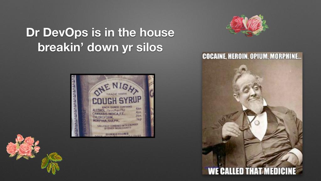Dr DevOps is in the house breakin' down yr silos