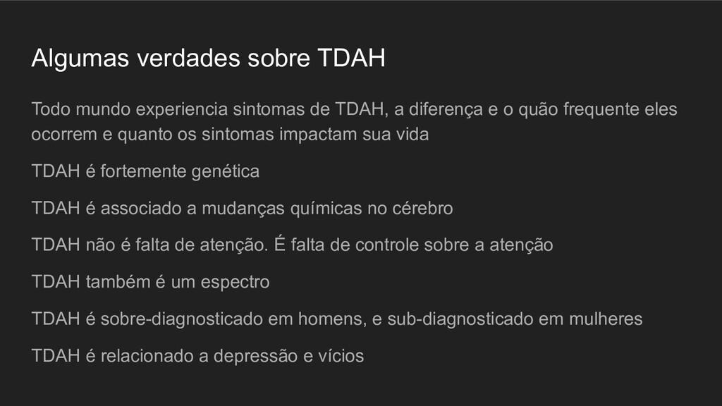 Algumas verdades sobre TDAH Todo mundo experien...