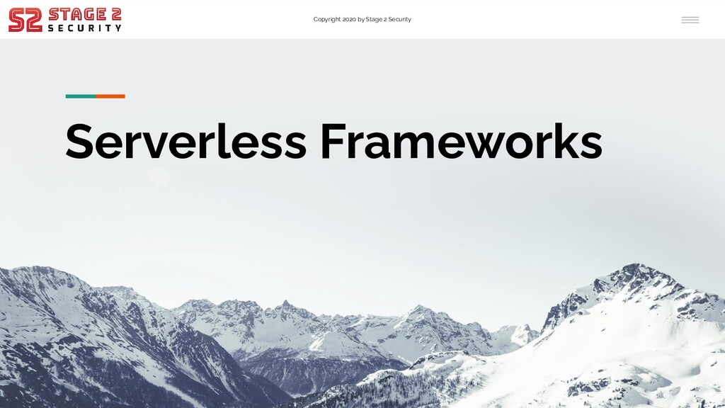 Copyright 2020 by Stage 2 Security Serverless F...