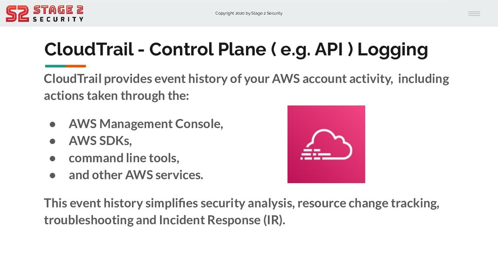 Copyright 2020 by Stage 2 Security CloudTrail -...
