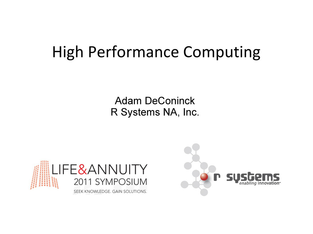 1 High Performance Computing Adam DeConinck R S...