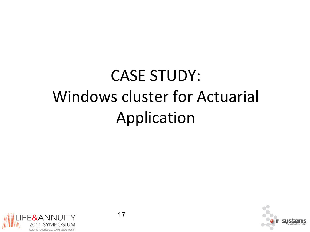 17 CASE STUDY: Windows cluster for Actuarial Ap...