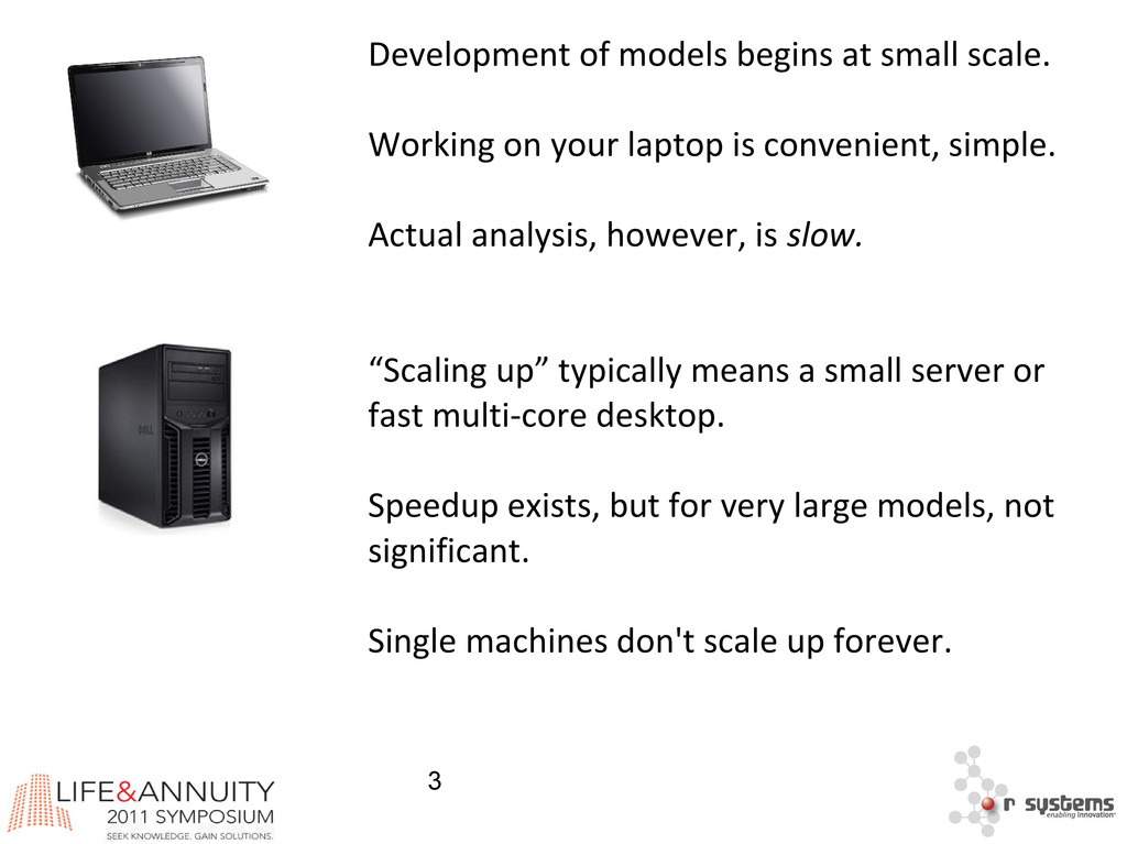 3 Development of models begins at small scale. ...