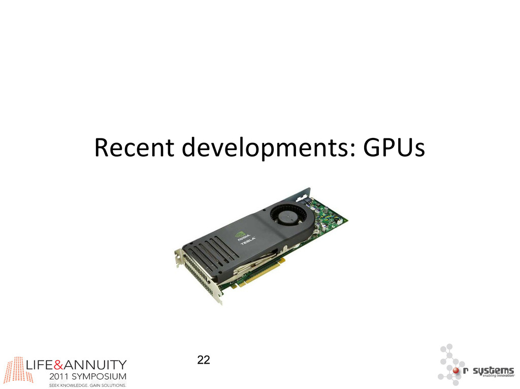 22 Recent developments: GPUs