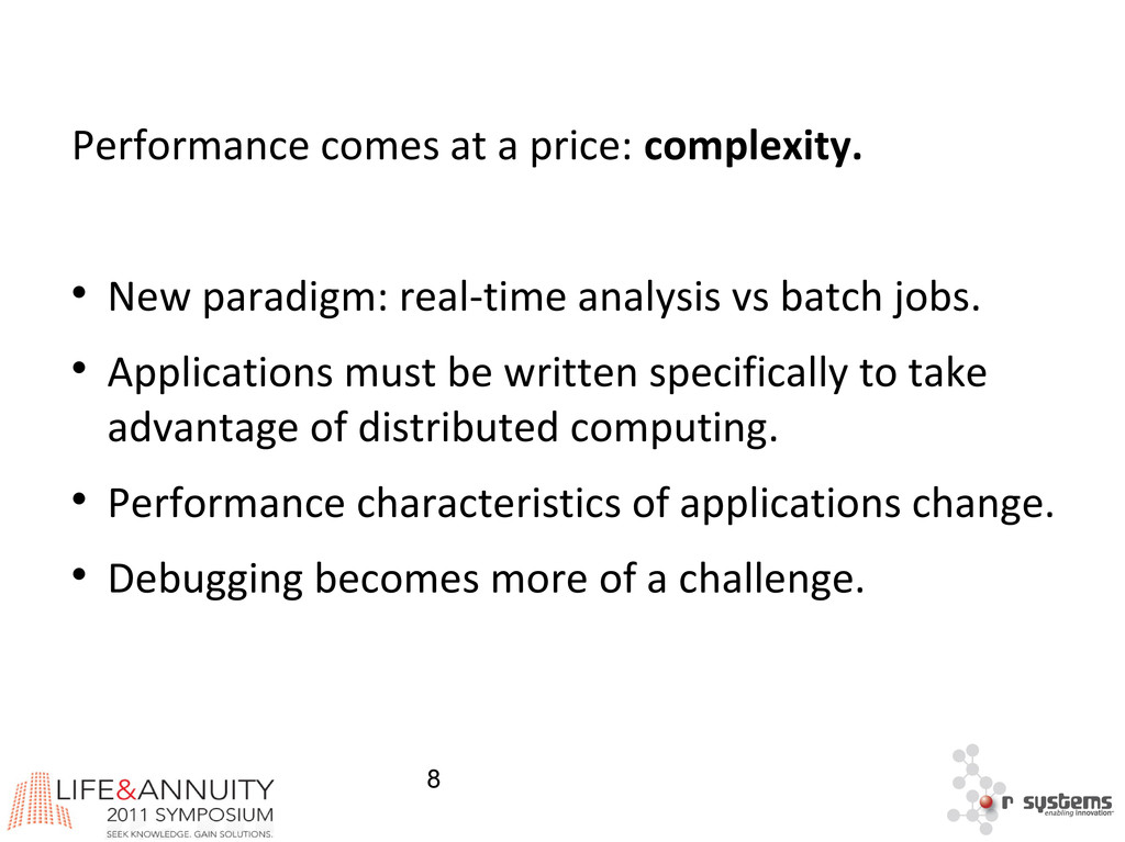 8 Performance comes at a price: complexity.  N...