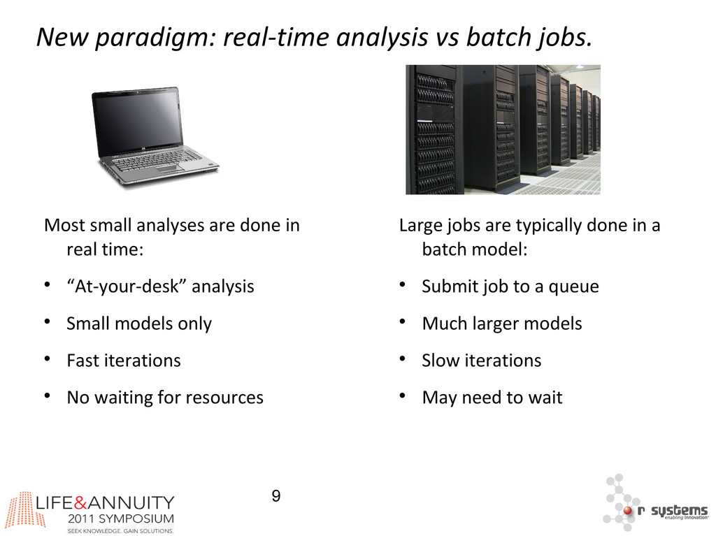 9 New paradigm: real-time analysis vs batch job...