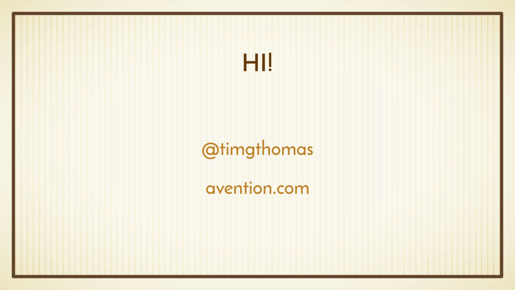 HI! @timgthomas avention.com
