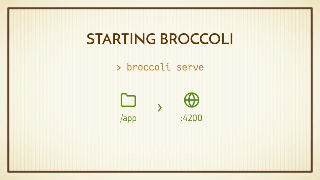 STARTING BROCCOLI > broccoli serve :4200  /app...