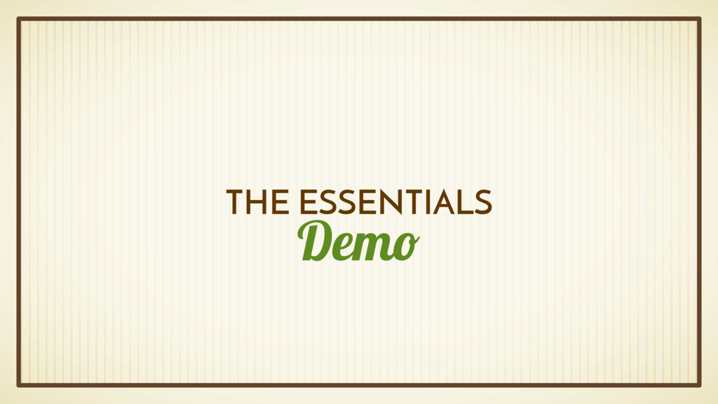Demo THE ESSENTIALS