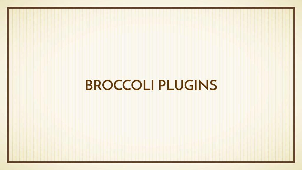 BROCCOLI PLUGINS