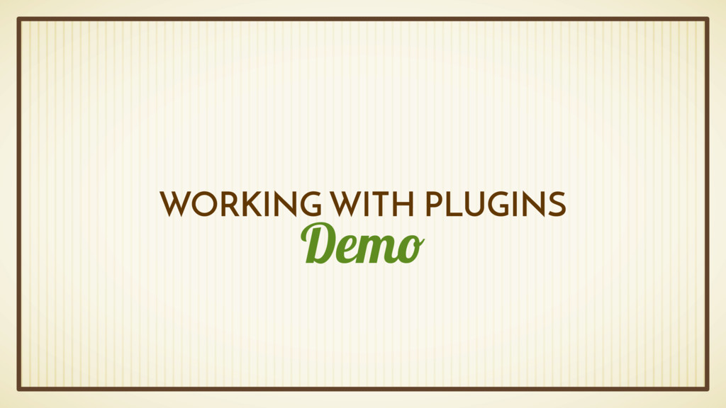 Demo WORKING WITH PLUGINS