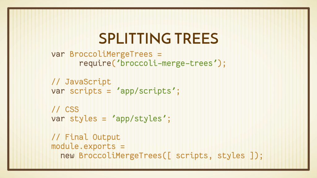 SPLITTING TREES var BroccoliMergeTrees = requir...