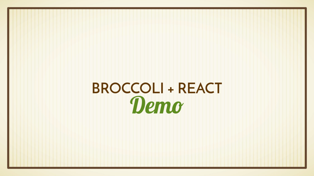 Demo BROCCOLI + REACT