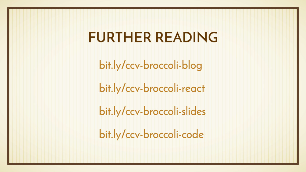 FURTHER READING bit.ly/ccv-broccoli-blog bit.ly...