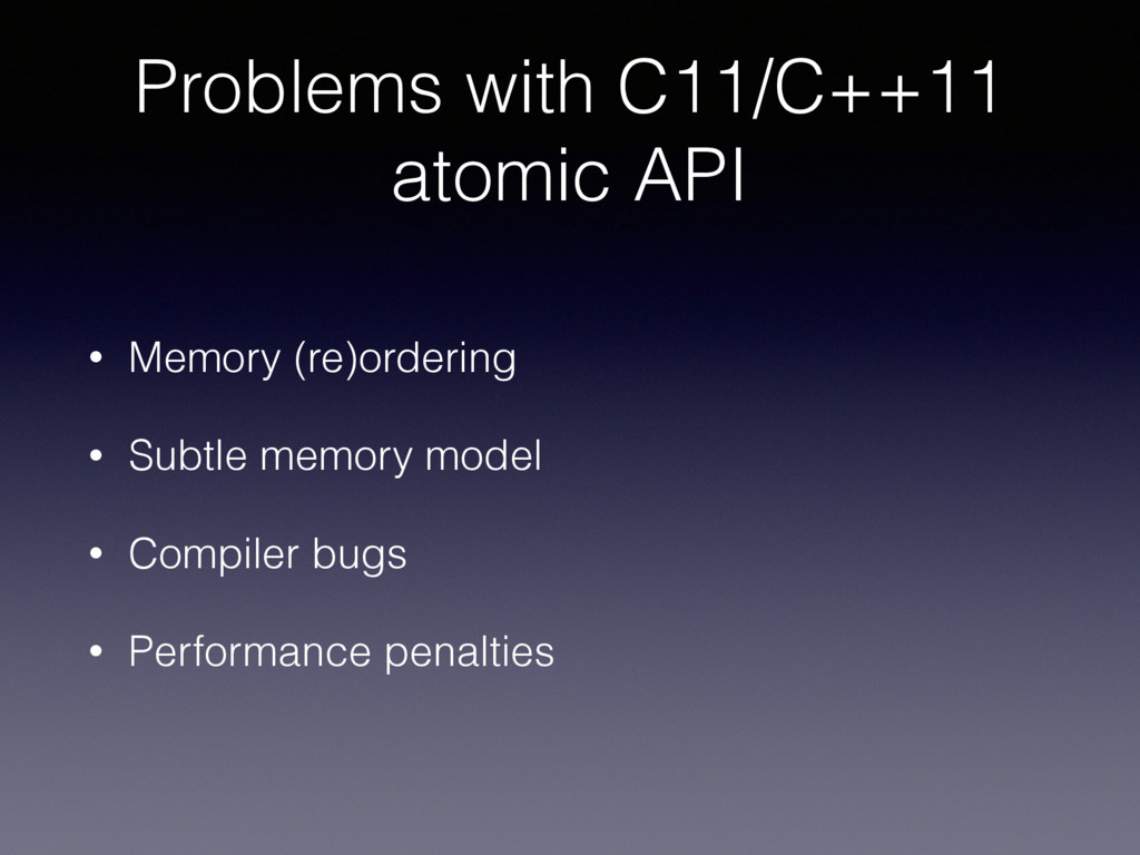 Problems with C11/C++11 atomic API • Memory (re...