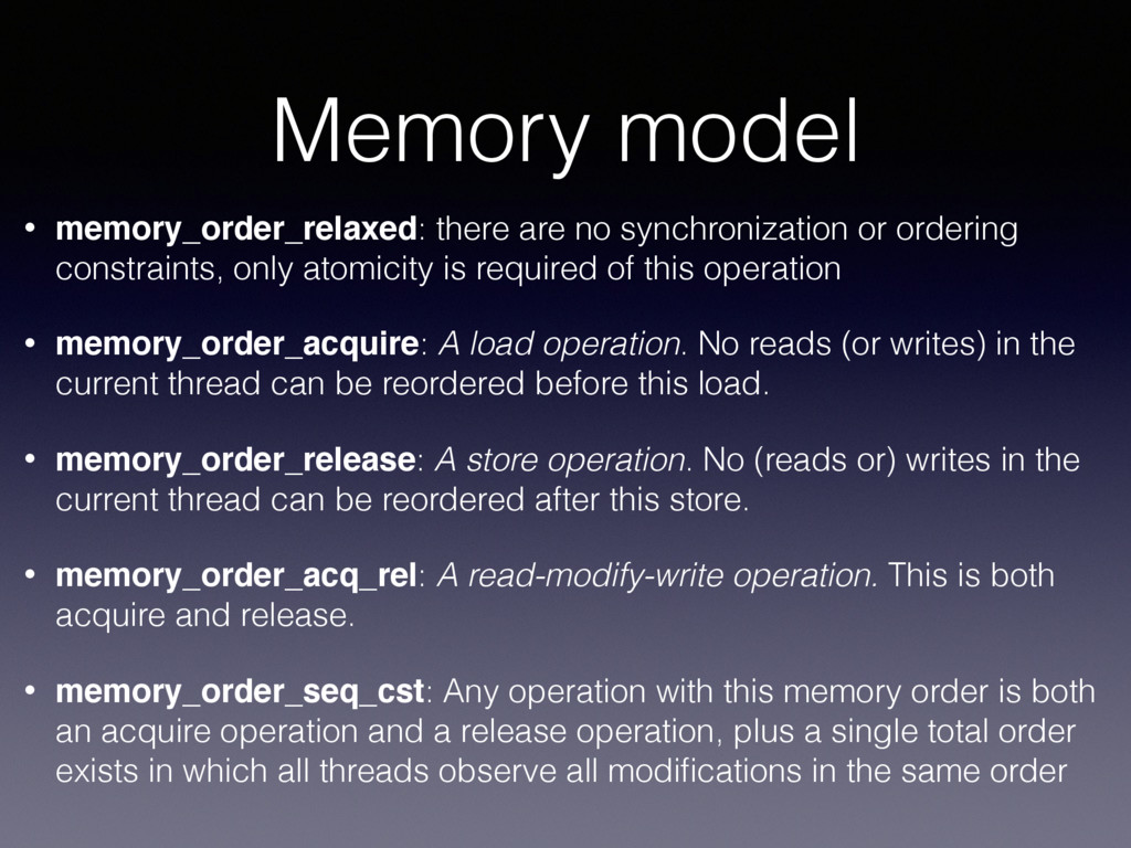 Memory model • memory_order_relaxed: there are ...