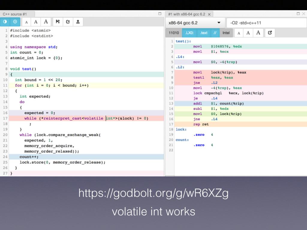https://godbolt.org/g/wR6XZg volatile int works
