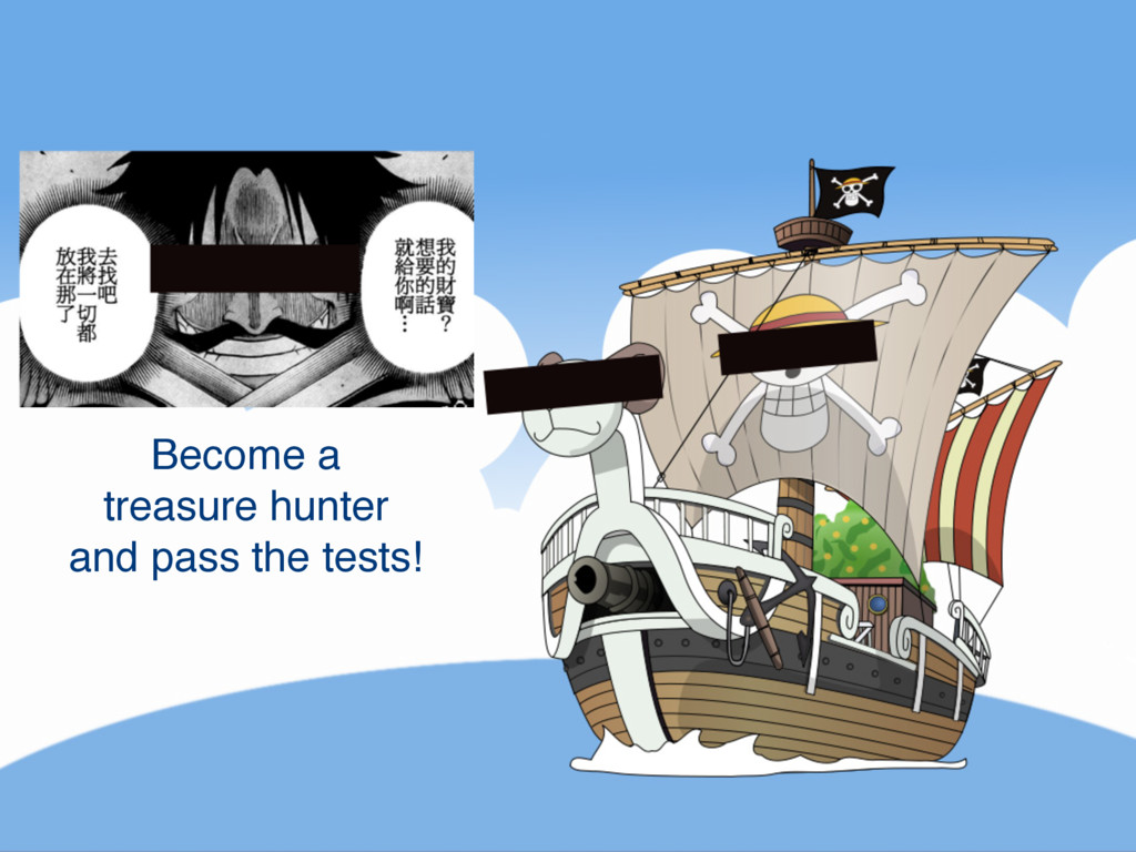 Become a treasure hunter and pass the tests!