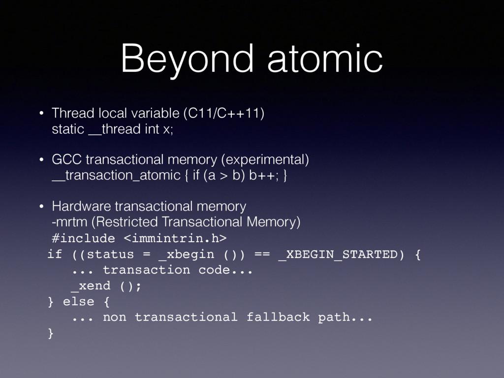 Beyond atomic • Thread local variable (C11/C++1...