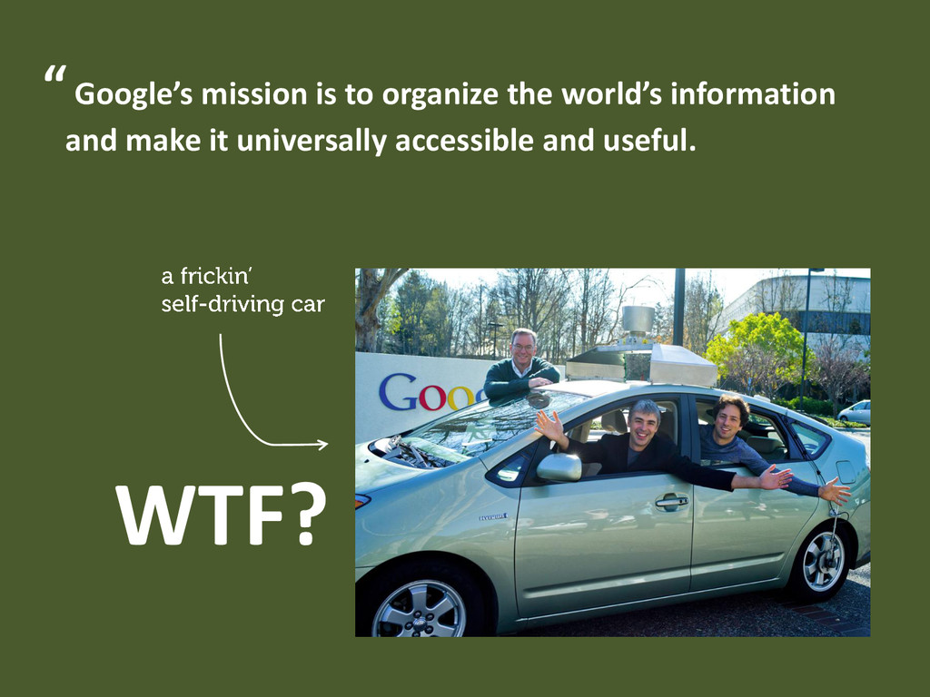 """ Google's mission is to organize the world's i..."