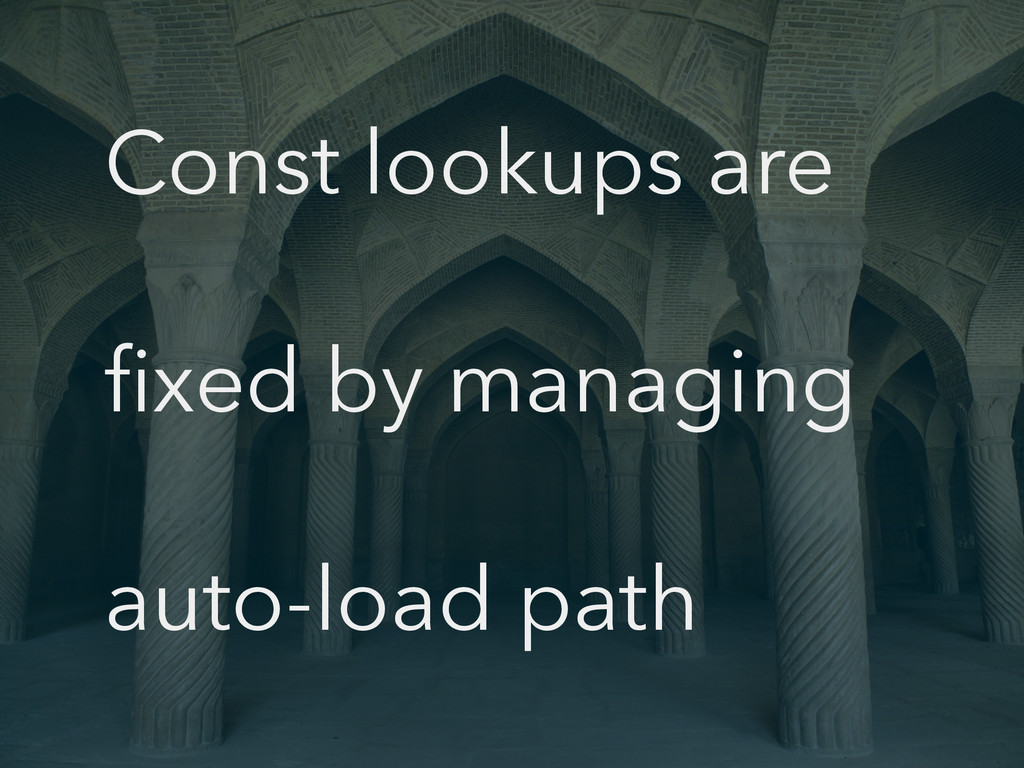 Const lookups are fixed by managing auto-load pa...
