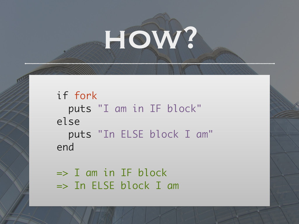 "! if fork puts ""I am in IF block"" else puts ""In..."