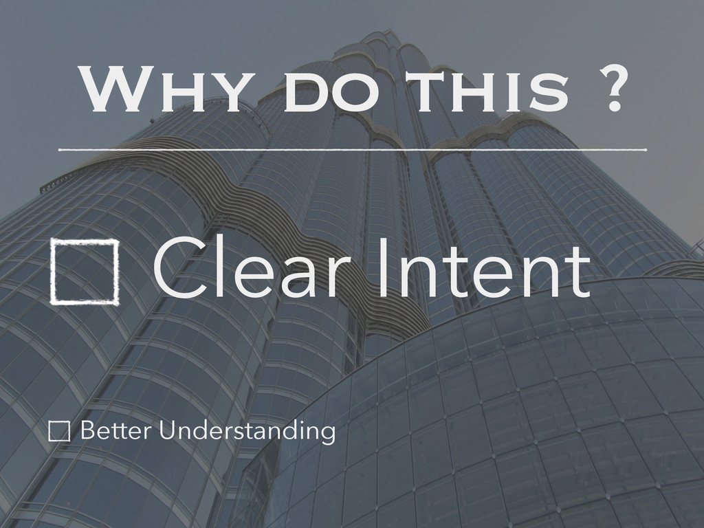Why do this ? Clear Intent Better Understanding