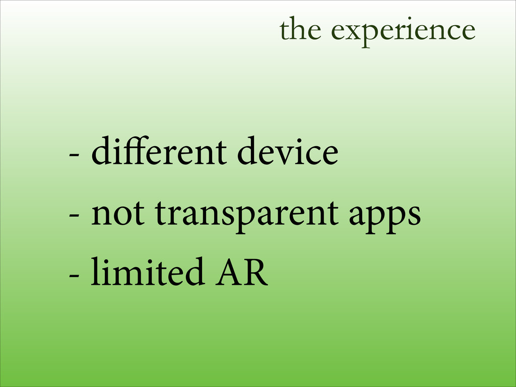 the experience - different device - not transpar...