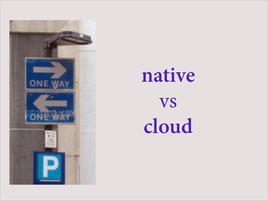 native vs cloud