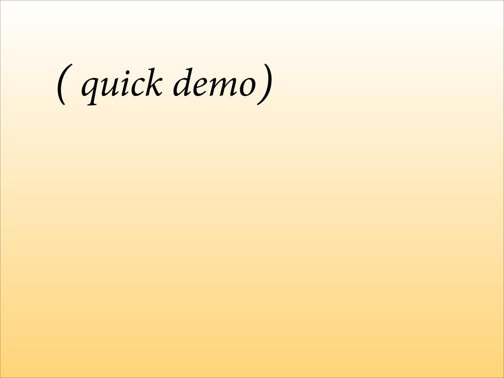quick demo ( )