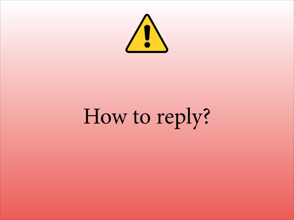 How to reply?