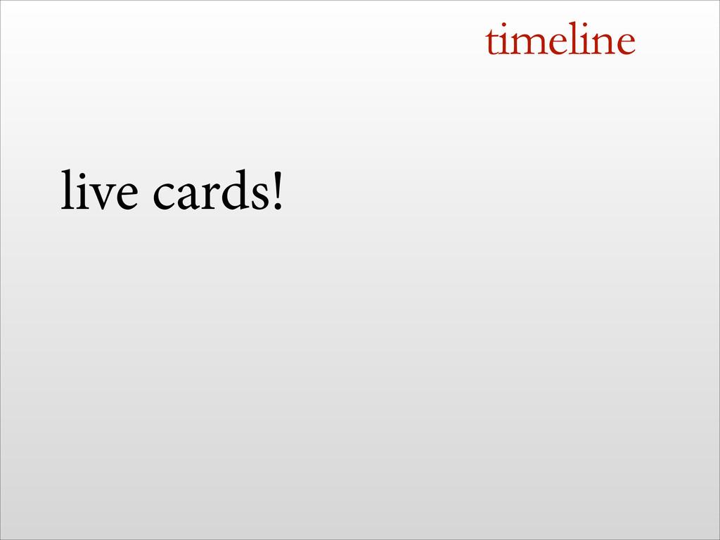 timeline live cards!