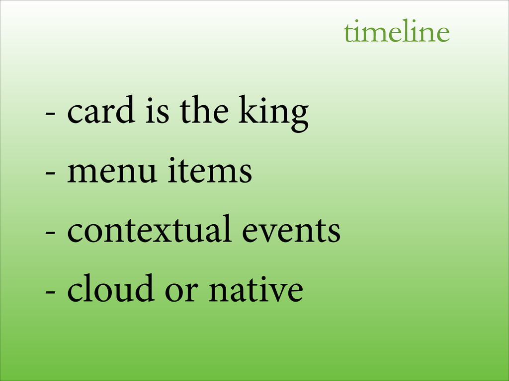 timeline - card is the king - menu items - cont...