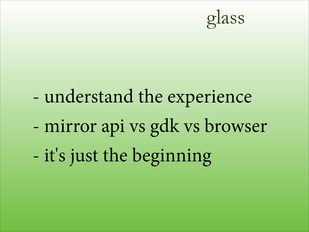 glass - understand the experience - mirror api ...