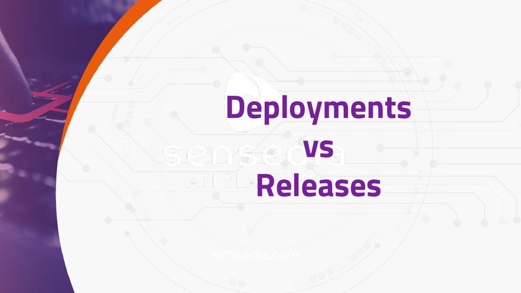 sensedia.com Deployments vs Releases