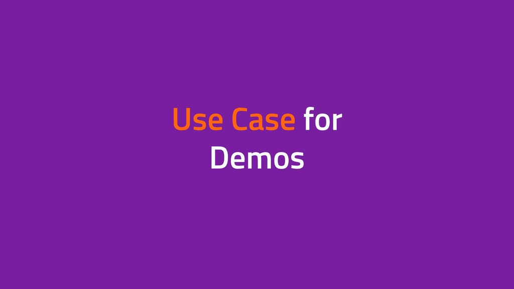 Use Case for Demos